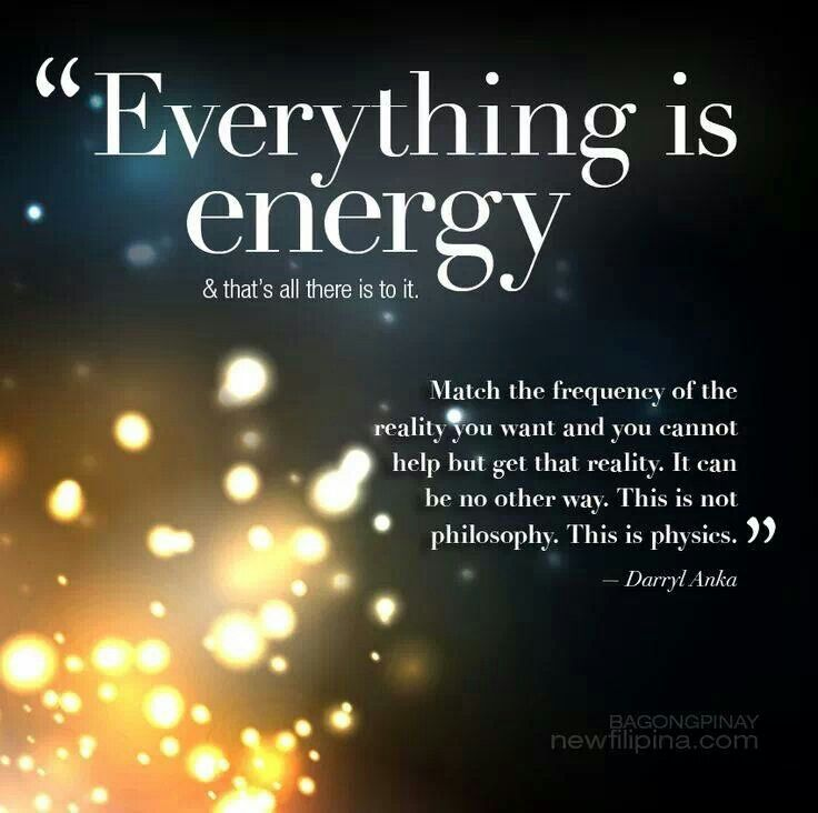 EVERTHNG IS ENERGY
